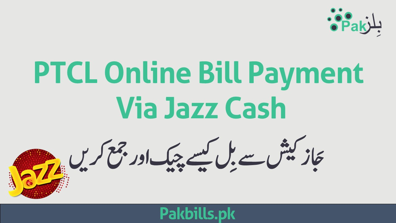 PTCL Online Bill Pay through Jazz cash