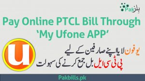 PTCL Bill Payment via My Ufone APP