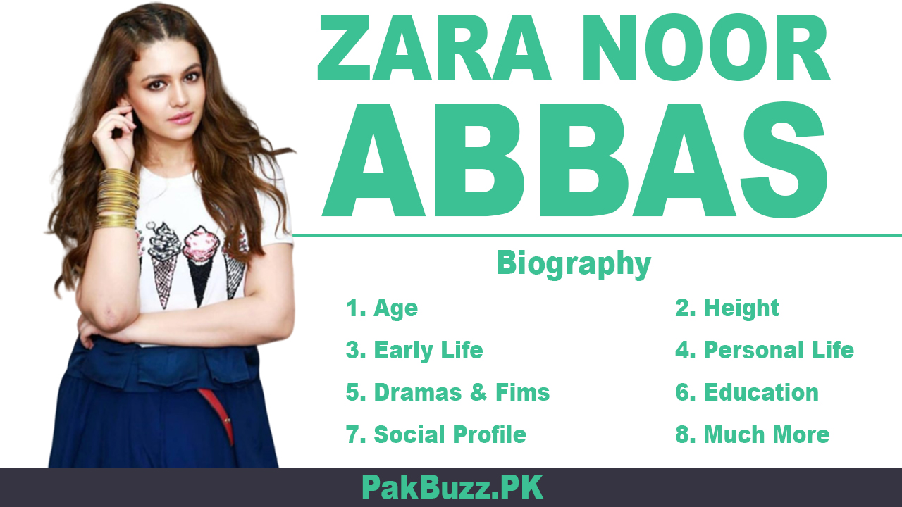 Zara Noor Abbas Biography